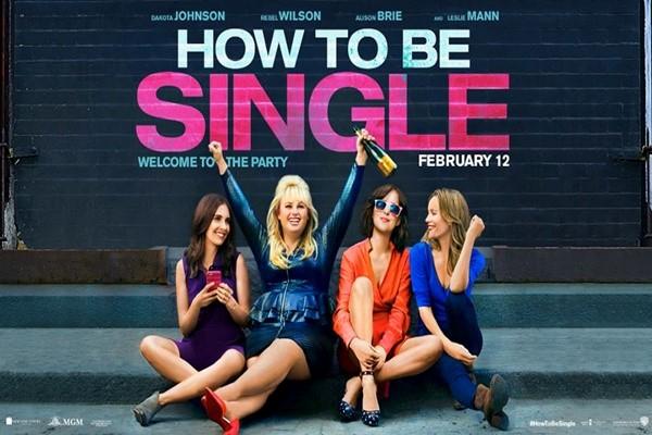 How to be Single ภาพยนตร์ที่จะทำให้คุณเรียนรู้ว่าการเป็นโสดไม่น่ากลัวอย่างที่คิด