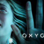 รีวิว หนัง Oxygen netflix