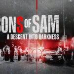 รีวิว หนัง The Sons Of Sam: A Descent Into Darkness