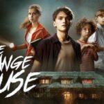 รีวิว หนัง The Strange House Netflix